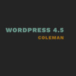 WordPress 4.5 Released