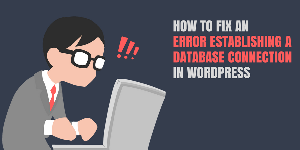 How to fix an error establishing a database connection in WordPress