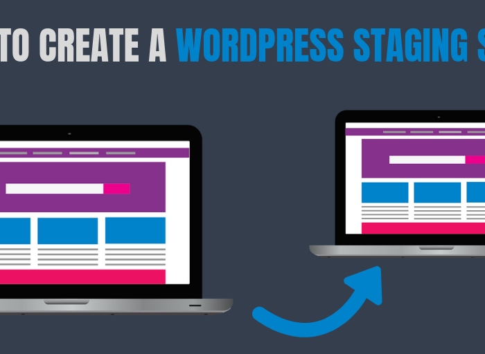 How To Create A WordPress Staging Site: 4 Methods That Anyone Can Follow